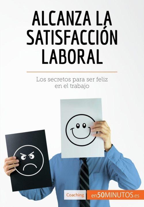 Alcanza la satisfacción laboral