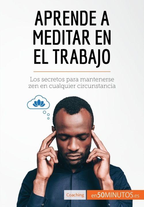 Aprende a meditar en el trabajo