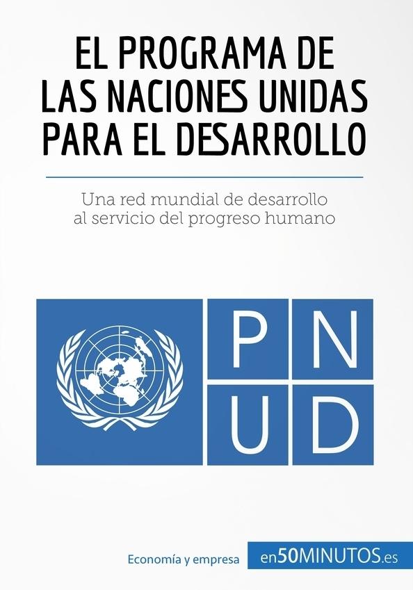 El Programa de las Naciones Unidas para el Desarrollo