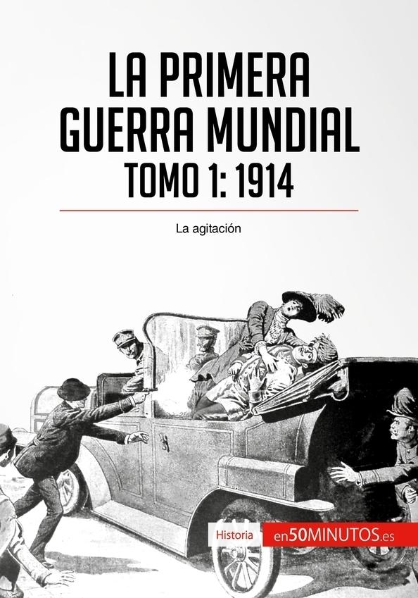 La Primera Guerra Mundial. Tomo 1