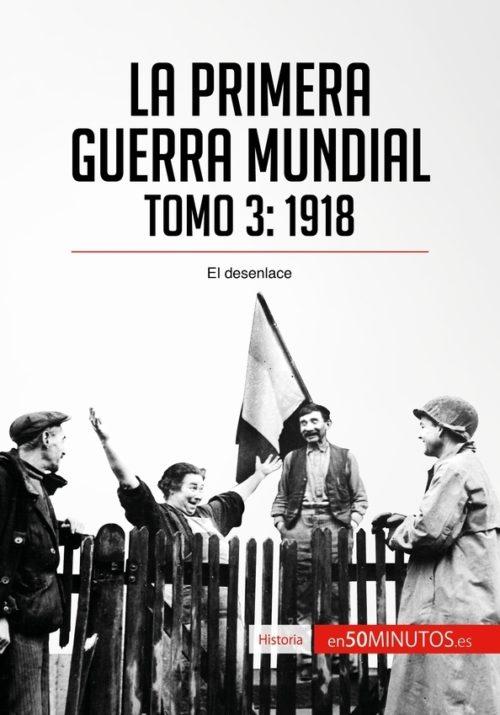 La Primera Guerra Mundial. Tomo 3